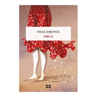 Sibila. Rosa Aneiros. Xerais Narrativa (G).
