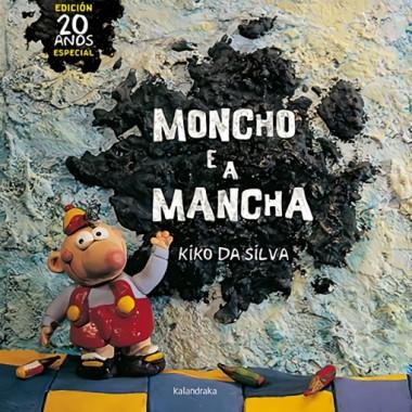 Moncho e a Mancha (Edición 20 Anos Especial). Kiko da Silva. Kalandraka editora (G).