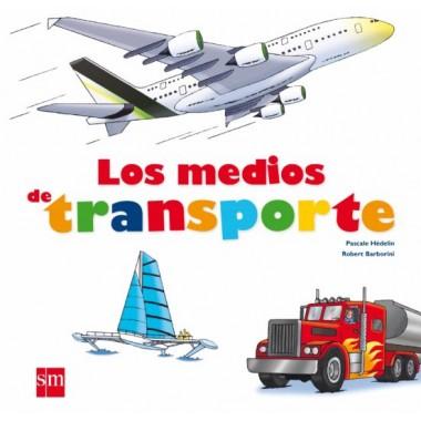 Los medios de transportes. Pascale Hédelin - Robert Barborini. Sm.