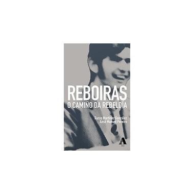 REBOIRAS. O Camiño da Rebeldía. Xurxo Martínez González - Xosé Manuel Pereiro. Aira Editorial (G).