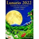Lunario 2022. Calendario lunar para el huerto y el jardín ecológicos y para tú salud. Michel Gros. Artús Porta Manresa.