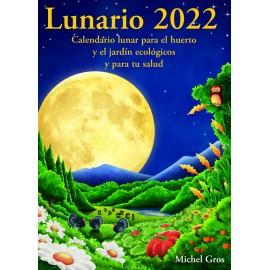 LUNARIO 2022. Calendario lunar para a horta, o xardín ecolóxico e para a túa saúde. Michel Gros. Artús Porta Manresa (G).