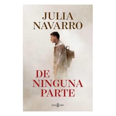 De ninguna parte. Julia Navarro. Plaza & Janés.