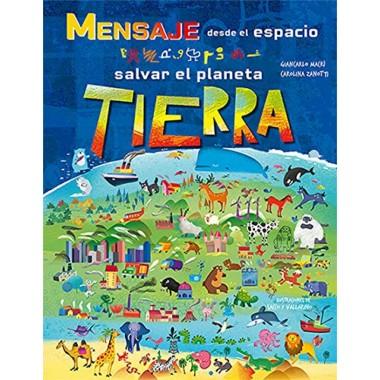 Mensaje desde el Espacio. Salvar el Planeta Tierra. Giancarlo Macrí - Carolina Zanotti. Ediciones Librería Universitaria.