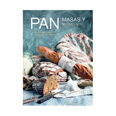 Pan, Masas y Mermeladas. Recetas para hacer en casa con y sin gluten. Libsa.