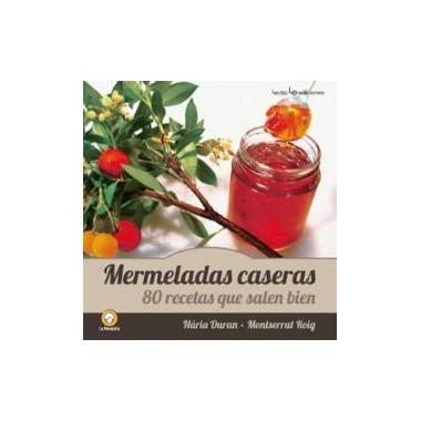 Mermeladas caseras. 80 recetas que salen bien. Núria Duran - Montserrat Roig. Lectio Ediciones.