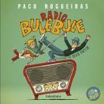 Radio BuleBule CD + DVD (G). Paco Nogueiras.
