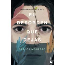 El desorden que dejas - Carlos Montero. Edic. Bolsillo