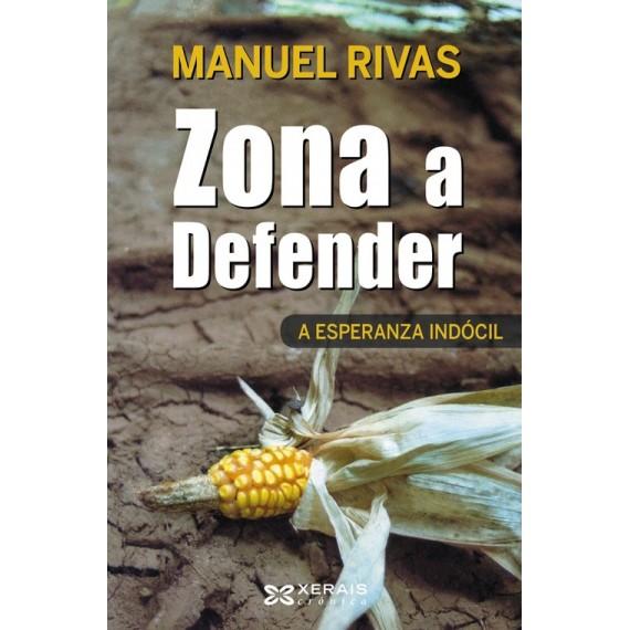 Zona a defender - A esperanza indócil. Manuel Rivas