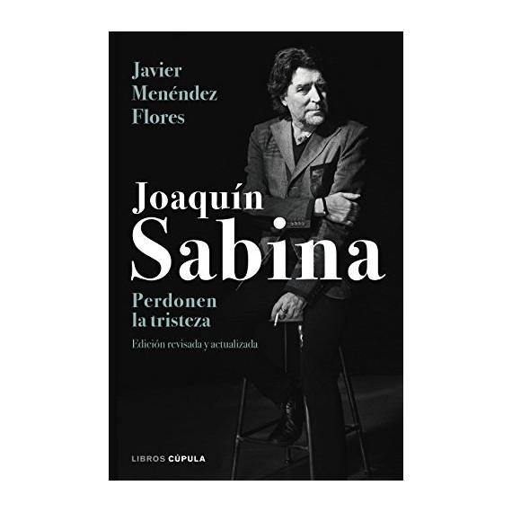 Joaquín Sabina: Perdonen la tristeza