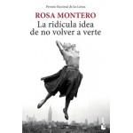 La Ridícula Idea de No Volver a Verte - Rosa Montero - Ed. Bolsillo