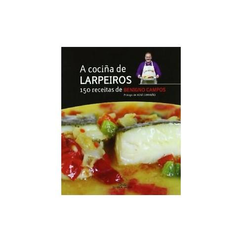 A cociña dos Larpeiros - 150 receitas de Benigno Campos