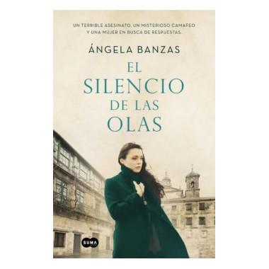 El Silencio de Las Olas. Angela Banzas. Suma de Letras