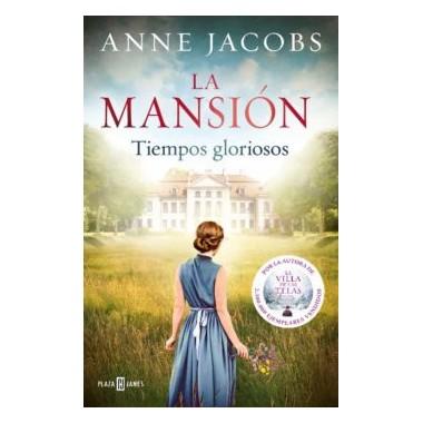 La Mansión. Tiempos Gloriosos. Anne Jacobs. Plaza & Janés.