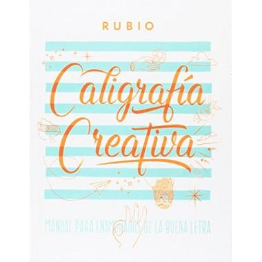 Caligrafía Creativa. Manual para Enamorados de la Buena Letra.