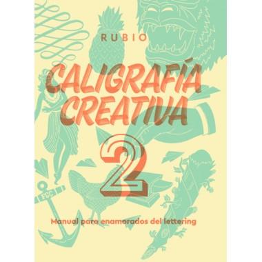 Caligrafía Creativa 2. Manual para Enamorados del Lettering.