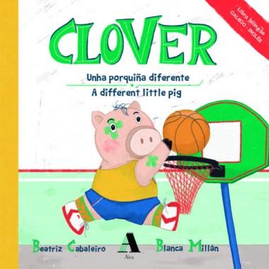 Clover. Unha porquiña diferente / A different litlle pig. Libro bilingüe (Galego- Inglés). Aira Editorial.