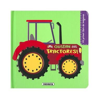 ¡ Me gustan los Tractores !. Mi primer libro de imágenes. Susaeta Ediciones.