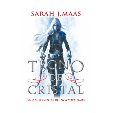 Trono de Cristal. Sarah J. Maas. Editorial Hidra.