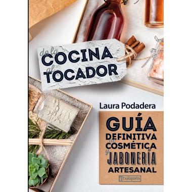 De la Cocina al Tocador. Guía definitiva de cosmética y jabonería artesanal.