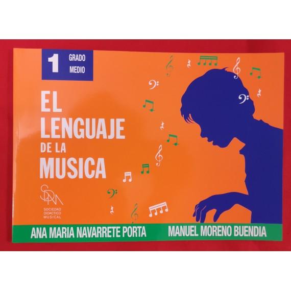 El Lenguaje de la Música 1 Grado Medio. Ana María Navarrete Porta y Manuel Moreno Buendía. Sociedad Didáctico Musical.