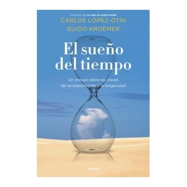 El Sueño del Tiempo. Carlos López-Otín Guido Kroemer. Paidós.