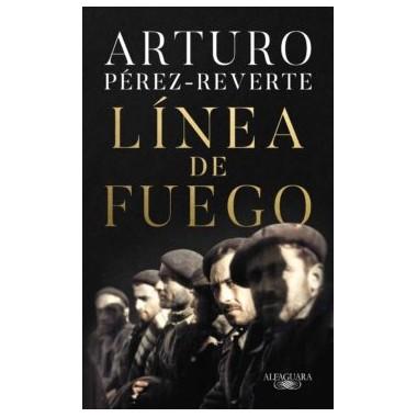 Línea de Fuego. Arturo Pérez-Reverte. Alfaguara.