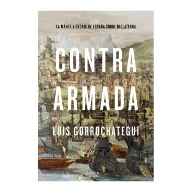 Contra Armada. La mayor victoria de España sobre Inglaterra. Luis Gorrochategui. Crítica.