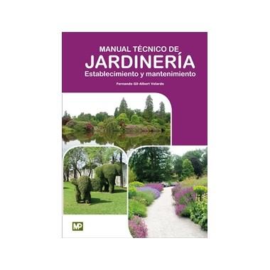 Manual Técnico de Jardinería. Establecimiento y mantenimiento. Fernando Gil-Albert. Mundi-Prensa
