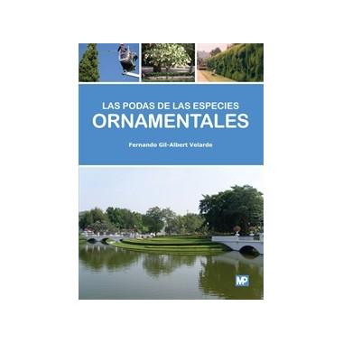 Las podas de las Especies Ornamentales. Fernando Gil-Albert. Mundi-Prensa