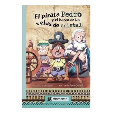 El Pirata Pedro y el barco de las velas de Cristal. Laura de la Torre Quintáns. mr.momo