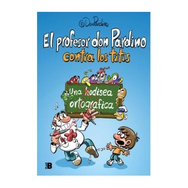 El profesor don Pardino contra los titis. @DonPardino. Plan B
