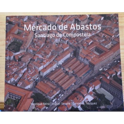 Mercado de Abastos (Santiago de Compostela). Henrique Neira, Miguel Seoane, Carmen E. Vázquez. Xurdir.