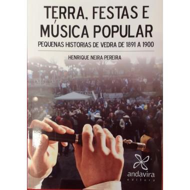 Terra, Festas e Música popular. Pequenas historias de Vedra de 1891 a 1900. Henrique Neira Pereira. Andavira Editora.