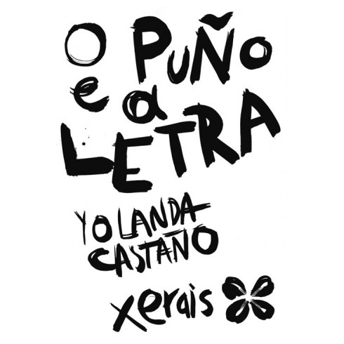 O Puño e a Letra. Yolanda Castaño. Xerais (G)