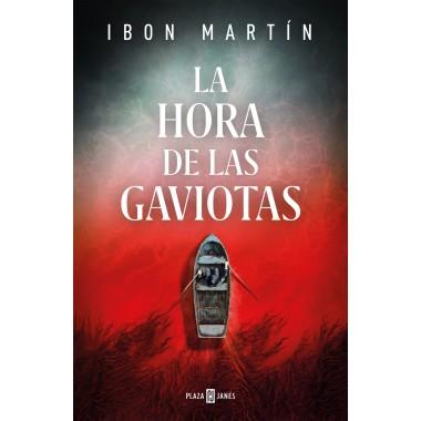 La hora de las Gaviotas. Ibon Martín. Plaza & Janés.