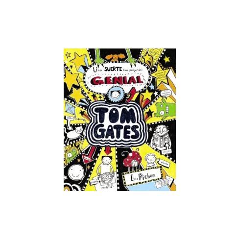 Tom Gates 7. Una suerte (un poquitín) Genial. L. Pichon. Bruño.