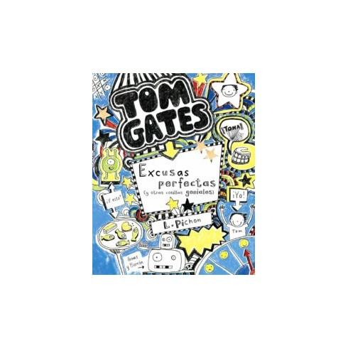 Tom Gates 2. Excusas Perfectas ( y otras cosillas geniales ). L. Pichon. Bruño.