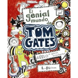 El Genial mundo de Tom Gates 1. ¡ Léelo si quieres Troncharte!. L. Pichon. Bruño.