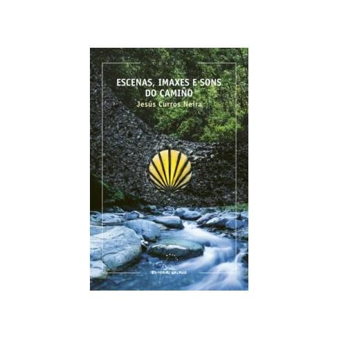 Escenas, Imaxes e Sons do Camiño. Jesús Curros Neira. Editorial Galaxia (G).