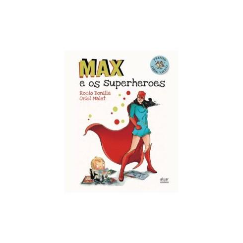 Max e os Superheroes. Rocío Bonilla - Oriol Malet. Algar Editorial. Premio Libro Kiriko.