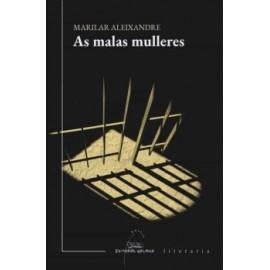 As Malas Mulleres. Marilar Aleixandre. Editorial Galaxia (G). Premio Blanco Amor 2020.