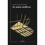 As Malas Mulleres. Marilar Aleixandre. Editorial Galaxia (G).