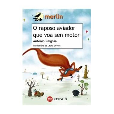 O raposo aviador que voa sen motor. Antonio Reigosa. Xerais (G).