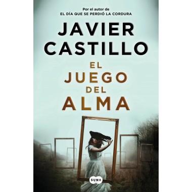 El Juego del Alma. Javier Castillo. Suma de Letras.