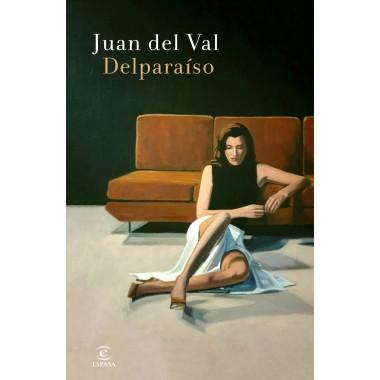 Delparaíso. Juan del Val. Editorial Espasa.