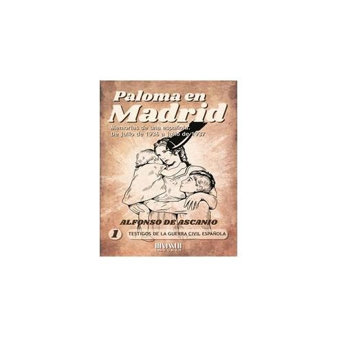 Paloma en Madrid. Memorias de una Española de Julio 1936 a julio 1937.Editorial San Román.