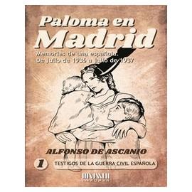 Paloma en Madrid. Memorias de una Española de Julio 1936 a julio 1937. Alfonso Ascanio. Editorial San Román.
