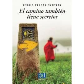 El Camino también tiene secretos. Sergio Falcón Santana. Editorial Club Universitario.
