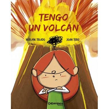Tengo un volcán. Míriam Tirado - Joan Turu. Carambuco Ediciones.